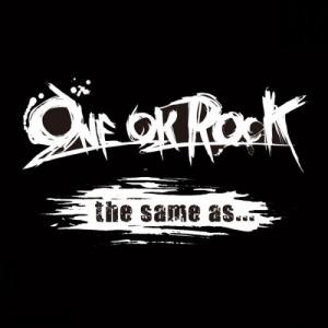 [LYRIC] ONE OK ROCK – The Same As…