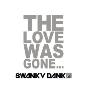 swanky dank-the love was gone-cover